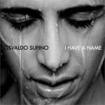 osvaldo-supino-i-have-a-name-2392824_0x410